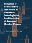 Evaluation of Demonstration Test Results of Alternative Technologies for Demilitarization of Assembled Chemical Weapons : A Supplemental Review - eBook