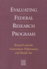 Evaluating Federal Research Programs : Research and the Government Performance and Results Act - eBook