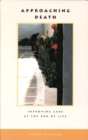 Approaching Death : Improving Care at the End of Life - eBook