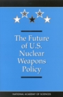 The Future of U.S. Nuclear Weapons Policy - eBook