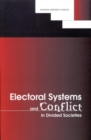 Electoral Systems and Conflict in Divided Societies - eBook