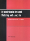 Dynamic Social Network Modeling and Analysis : Workshop Summary and Papers - eBook