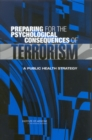 Preparing for the Psychological Consequences of Terrorism : A Public Health Strategy - eBook