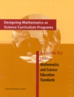 Designing Mathematics or Science Curriculum Programs : A Guide for Using Mathematics and Science Education Standards - eBook