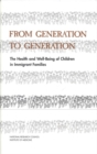 From Generation to Generation : The Health and Well-Being of Children in Immigrant Families - eBook