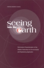 Seeing into the Earth : Noninvasive Characterization of the Shallow Subsurface for Environmental and Engineering Applications - eBook