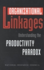 Organizational Linkages : Understanding the Productivity Paradox - eBook