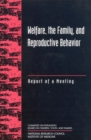 Welfare, the Family, and Reproductive Behavior : Report of a Meeting - eBook