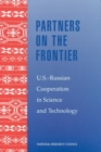 Partners on the Frontier : The Future of U.S.-Russian Cooperation in Science and Technology - eBook