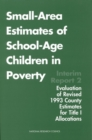 Small-Area Estimates of School-Age Children in Poverty : Interim Report 2, Evaluation of Revised 1993 County Estimates for Title I Allocations - eBook