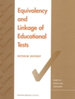Equivalency and Linkage of Educational Tests : Interim Report - eBook