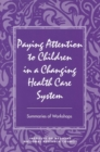 Paying Attention to Children in a Changing Health Care System - eBook
