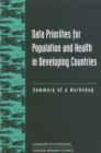 Data Priorities for Population and Health in Developing Countries : Summary of a Workshop - eBook