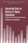 Improving Data on America's Aging Population : Summary of a Workshop - eBook