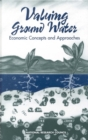 Valuing Ground Water : Economic Concepts and Approaches - eBook