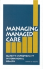 Managing Managed Care : Quality Improvement in Behavioral Health - eBook