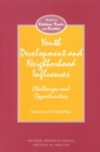Youth Development and Neighborhood Influences : Challenges and Opportunities - eBook