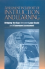 Assessment in Support of Instruction and Learning : Bridging the Gap Between Large-Scale and Classroom Assessment: Workshop Report - eBook