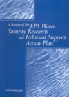 A Review of the EPA Water Security Research and Technical Support Action Plan : Parts I and II - eBook