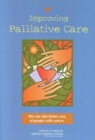 Improving Palliative Care : We Can Take Better Care of People With Cancer - eBook
