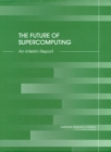 The Future of Supercomputing : An Interim Report - eBook