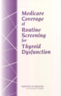 Medicare Coverage of Routine Screening for Thyroid Dysfunction - eBook