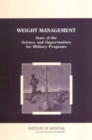 Weight Management : State of the Science and Opportunities for Military Programs - eBook