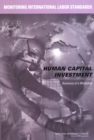 Monitoring International Labor Standards: Human Capital Investment : Summary of a Workshop - eBook