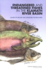 Endangered and Threatened Fishes in the Klamath River Basin : Causes of Decline and Strategies for Recovery - eBook