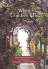 When Children Die : Improving Palliative and End-of-Life Care for Children and Their Families: Summary - eBook