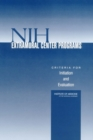 NIH Extramural Center Programs : Criteria for Initiation and Evaluation - eBook