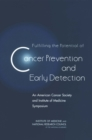 Fulfilling the Potential of Cancer Prevention and Early Detection : An American Cancer Society and Institute of Medicine Symposium - eBook