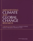Implementing Climate and Global Change Research : A Review of the Final U.S. Climate Change Science Program Strategic Plan - eBook