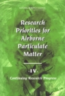 Research Priorities for Airborne Particulate Matter : IV. Continuing Research Progress - eBook