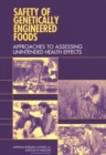 Safety of Genetically Engineered Foods : Approaches to Assessing Unintended Health Effects - eBook