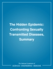 The Hidden Epidemic : Confronting Sexually Transmitted Diseases, Summary - eBook