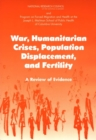 War, Humanitarian Crises, Population Displacement, and Fertility : A Review of Evidence - eBook