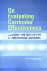 On Evaluating Curricular Effectiveness : Judging the Quality of K-12 Mathematics Evaluations - eBook