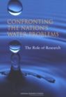 Confronting the Nation's Water Problems : The Role of Research - eBook