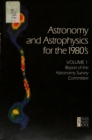Astronomy and Astrophysics for the 1980's, Volume 1 : Report of the Astronomy Survey Committee - eBook