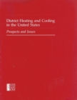 District Heating and Cooling in the United States : Prospects and Issues - eBook