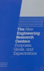 The New Engineering Research Centers : Purposes, Goals, and Expectations - eBook