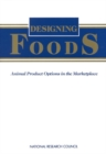 Designing Foods : Animal Product Options in the Marketplace - eBook