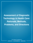 Assessment of Diagnostic Technology in Health Care : Rationale, Methods, Problems, and Directions - eBook
