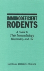 Immunodeficient Rodents : A Guide to Their Immunobiology, Husbandry, and Use - eBook