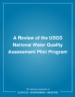 A Review of the USGS National Water Quality Assessment Pilot Program - eBook