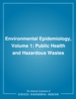 Environmental Epidemiology, Volume 1 : Public Health and Hazardous Wastes - eBook
