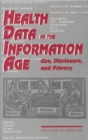 Health Data in the Information Age : Use, Disclosure, and Privacy - eBook