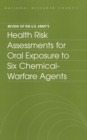 Review of the U.S. Army's Health Risk Assessments for Oral Exposure to Six Chemical-Warfare Agents - eBook