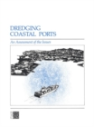 Dredging Coastal Ports : An Assessment of the Issues - eBook